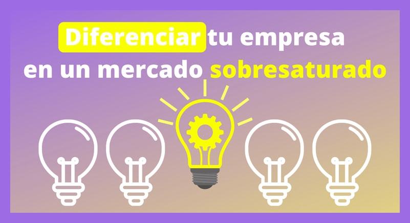 Ecommerce | 5 Maneras de diferenciar tus productos y servicios en un mercado sobresaturado